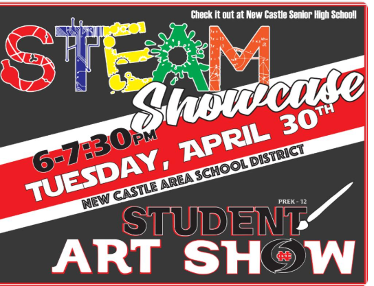 STEAM FAIR SHOWCASE AND NEW CASTLE AREA SCHOOL DISTRICT ART SHOW